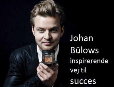 johan-bulows-inspirerende-vej-til-succes