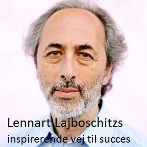 lennart-lajboschitzs-inspirerende-vej-til-succes